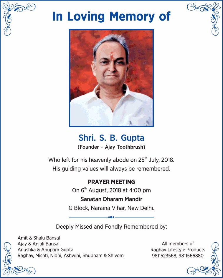 In Loving Memory Of Shri S B Gupta Ad
